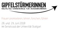 """Tagung """"Gipfelstürmerinnen - Vielfältige Karrierewege für Akademikerinnen"""" am 28.-29. Juni 2018 an der Universität Stuttgart"""
